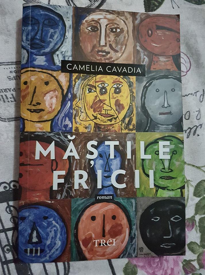 Măștile fricii – Camelia Cavadia, editura Trei       ***Recenzie