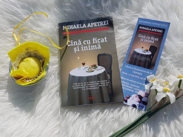 Cină cu ficat și inimă – Mihaela Apetrei Editura Trei (recenzie)