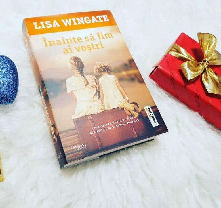 Înainte să fim ai voștri – Lisa Wingate (recenzie, Editura Trei)