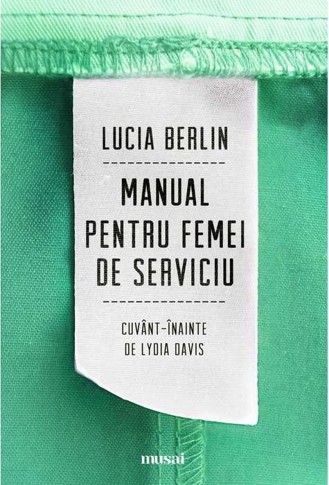 Manual pentru femei de serviciu – Lucia Berlin, recenzie
