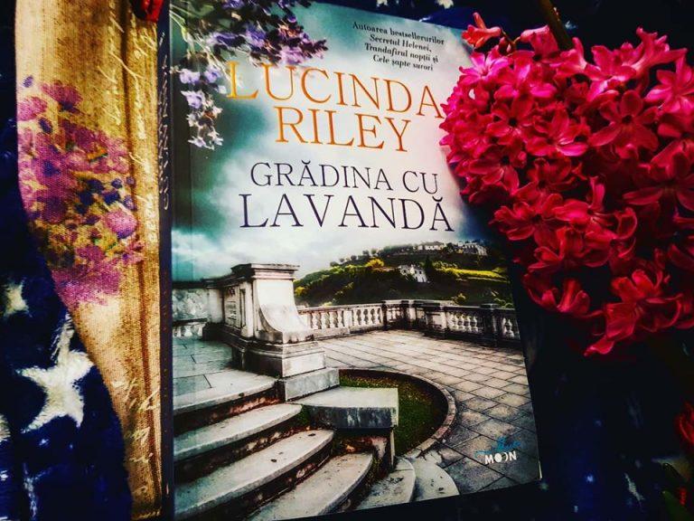 Grădina cu lavandă – Lucinda Riley, recenzie